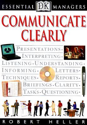 Communicate Clearly - Heller, Robert