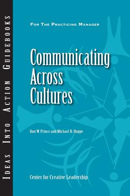 Communicating Across Cultures - Prince, Don W, and Hoppe, Michael H