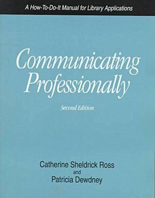 Communicating Professionally, 2nd - Ross, Catherine