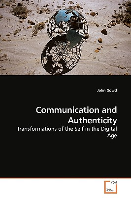 Communication and Authenticity - Dowd, John