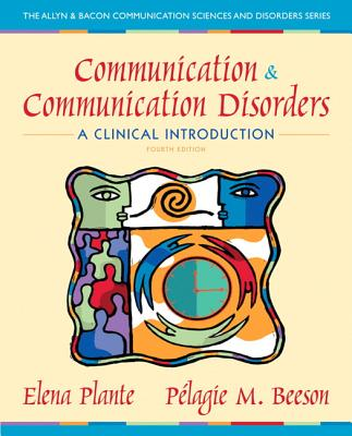 Communication and Communication Disorders: A Clinical Introduction - Plante, Elena, and Beeson, Pelagie M.