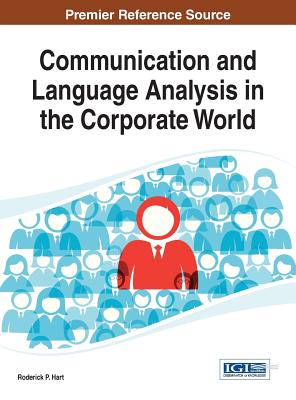 Communication and Language Analysis in the Corporate World - Hart, Roderick P. (Editor)