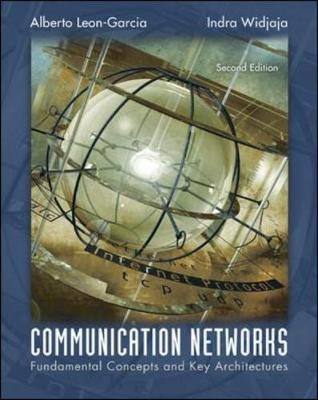 Communication Networks: Fundamental Concepts and Key Architectures - Leon-Garcia, Alberto