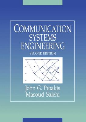 Communication Systems Engineering - Proakis, John G, and Salehi, Masoud