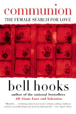 Communion: The Female Search for Love - Hooks, Bell