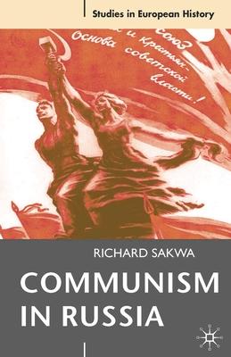 Communism in Russia: An Interpretative Essay - Sakwa, Richard