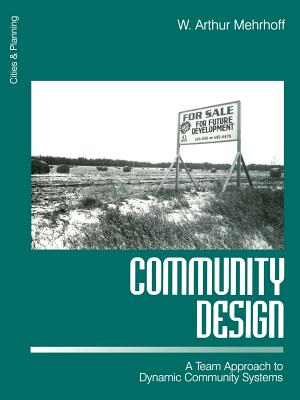 Community Design: A Team Approach to Dynamic Community Systems - Mehrhoff, W Arthur
