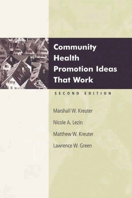 Community Health Promotion Ideas That Work 2e - Kreuter, Marshall W, and Lezin, Nicole A, and Green, Lawrence W
