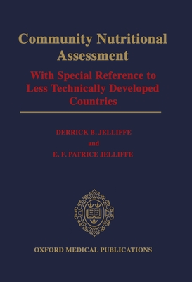 Community Nutritional Assessment: With Special Reference to Less Technically Developed Countries - Jelliffe, E F