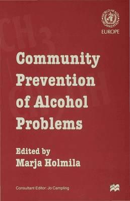 Community Prevention of Alcohol Problems - Holmila, Marja (Editor)