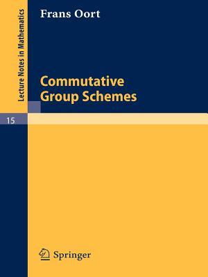 Commutative Group Schemes - Oort, F