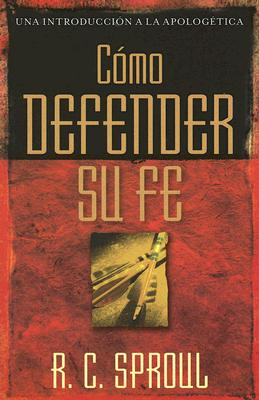 Como Defender Su Fe - Sproul, R C, Jr.