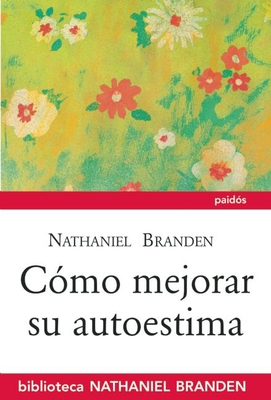 Como Mejorar Su Autoestima - Branden, Nathaniel