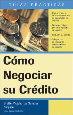 Como Negociar su Credito - Sember, Brette McWhorter, Atty.