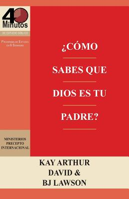 Como Sabes Que Dios Es Tu Padre? / How Do You Know God's Your Father (40m Study) - Arthur, Kay, and Lawson, David, and Lawson, B J