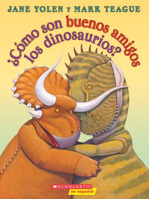 Como Son Buenos Amigos Los Dinosaurios? - Yolen, Jane