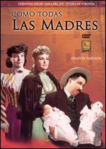 Como Todas las Madres - Fernando Soler