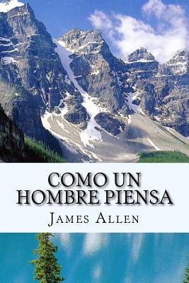 Como Un Hombre Piensa - Allen, James