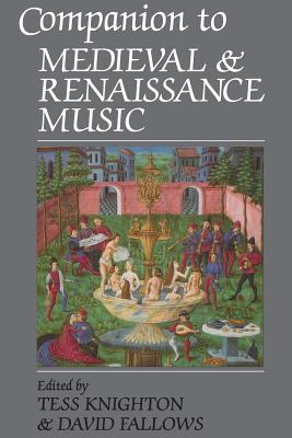 Companion to Medieval and Renaissance Music - Knighton, Tess, and Fallows, David (Editor)
