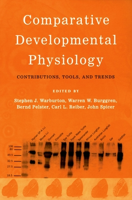 Comparative Developmental Physiology: Contributions, Tools, and Trends - Warburton, Stephen J (Editor)