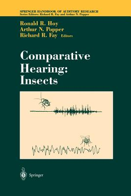 Comparative Hearing: Insects - Hoy, Ronald R. (Editor), and Fay, Richard R. (Editor)