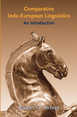 Comparative Indo-European Linguistics: An Introduction - Beekes, Robert S P, Professor