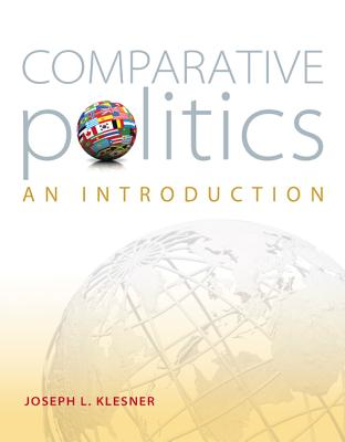 Comparative Politics: An Introduction (Int'l Ed) - Klesner, Joseph