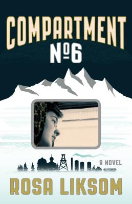 Compartment No. 6 - Liksom, Rosa, and Rogers, Lola (Translated by)