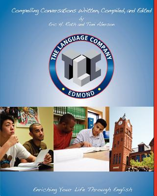 Compelling Conversations: 11 Selected Chapters for the Language Company High School Students - Roth, Eric H, and Aberson, Toni