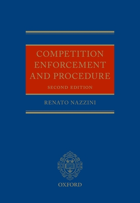 Competition Enforcement and Procedure - Nazzini, Renato