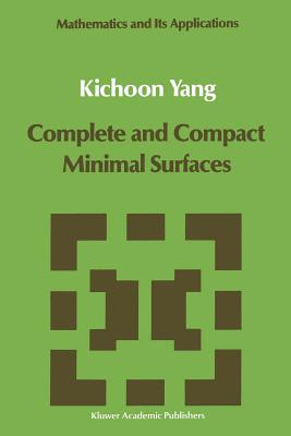 Complete and Compact Minimal Surfaces - Kichoon Yang