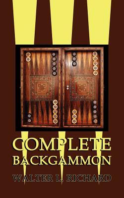 Complete Backgammon - Richard, Walter L