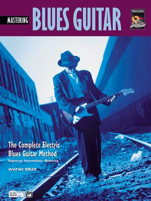 Complete Blues Guitar Method: Mastering Blues Guitar, Book & CD - Riker, Wayne