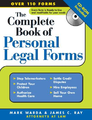 Complete Book of Personal Legal Forms - Warda, Mark, J.D., and Ray, James C