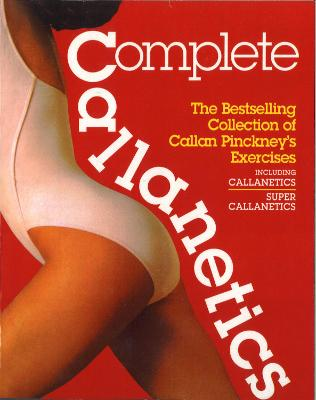 Complete Callanetics - Pinckney, Callan