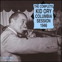 Complete Columbia Session 1946 - Kid Ory