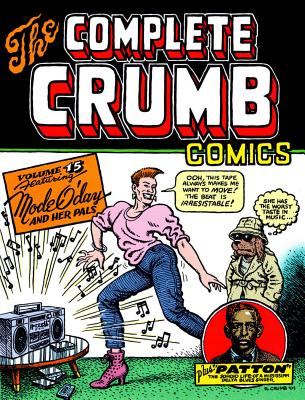 Complete Crumb Comics, The Vol.15: Featuring Mode O'Day and Her Pals - Crumb, Robert