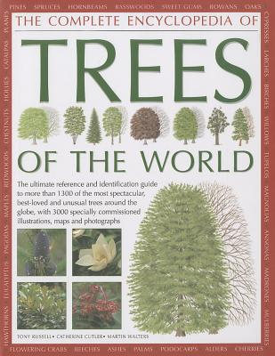 Complete Encyclopedia of Trees of the World - Russell, Tony, and Cutler, Catherine, and Walters, Martin