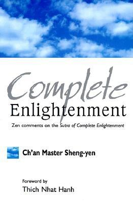Complete Enlightenment - Sheng Yen, Master