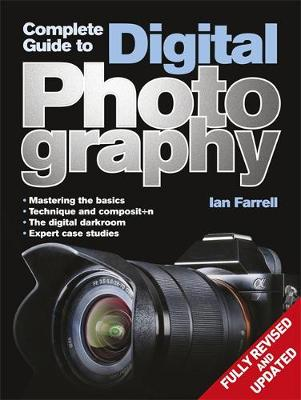 Complete Guide to Digital Photography - Farrell, Ian