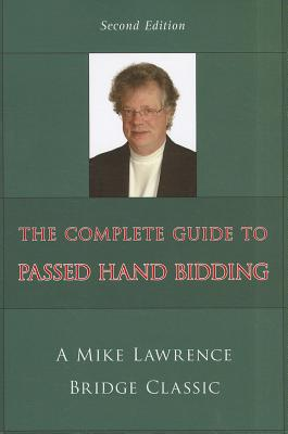 Complete Guide to Passed Hand Bidding - Lawrence, Mike