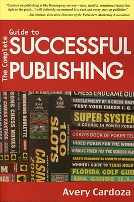 Complete Guide to Successful Publishing, 3rd Edition - Cardoza, Avery