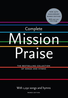 Complete Mission Praise: Words Edition - Horrobin, Peter (Compiled by), and Leavers, Greg (Compiled by)