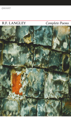 Complete Poems - Langley, R. F., and Noel-Tod, Jeremy (Editor)