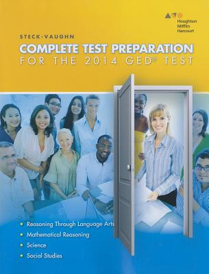 Complete Test Preparation for the 2014 GED Test - Steck-Vaughn Company (Creator)
