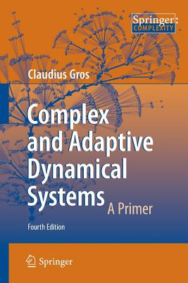 Complex and Adaptive Dynamical Systems: A Primer - Gros, Claudius