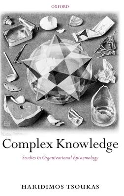 Complex Knowledge: Studies in Organizational Epistemology - Tsoukas, Haridimos