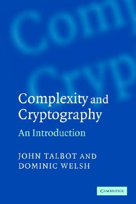 Complexity and Cryptography: An Introduction - Talbot, John, Msc
