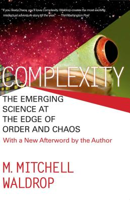 Complexity: The Emerging Science at the Edge of Order and Chaos - Waldrop, Mitchell M