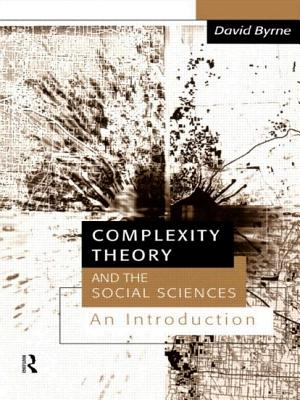 Complexity Theory and the Social Sciences: An Introduction - Byrne, David